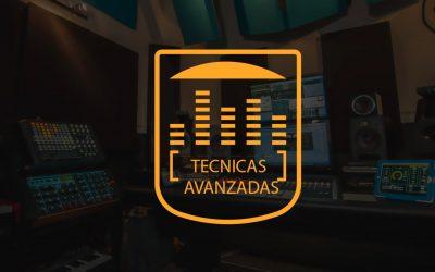 TÉCNICAS AVANZADAS EN PRODUCCIÓN DE MÚSICA ELECTRÓNICA